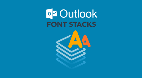Font stacks in outlook