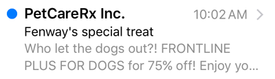 Preheader text example: Who let the dogs out?! FRONTLINE PLUS FOR DOGS for 75% off!